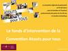Présentation Fonds d'intervention - Convention Atouts pour tous